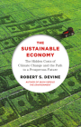 The Sustainable Economy: The Hidden Costs of Climate Change and the Path to a Prosperous Future Cover Image
