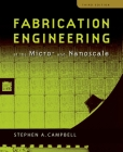 Fabrication Engineering at the Micro- And Nanoscale Cover Image