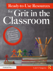 Ready-To-Use Resources for Grit in the Classroom: Activities and Mini-Lessons for Building Passion and Perseverance Cover Image