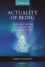 Actuality Of Being: Dzogchen and Tantric Perspectives Cover Image