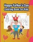 Happy Father's Day Coloring Book for Kids: Greetings and a Lot of Love for The Greatest Dad Cover Image