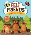 Felt Friends Woodland Critters: Create 20 Cute Forest Animals! Includes Materials to Make 10 Animal Projects! Cover Image