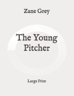 The Young Pitcher: Large Print Cover Image