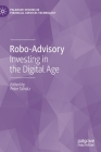 Robo-Advisory: Investing in the Digital Age (Palgrave Studies in Financial Services Technology) Cover Image