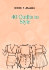 40 Outfits to Style Cover Image
