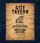 The City Tavern Cookbook: Recipes from the Birthplace of American Cuisine Cover Image