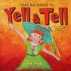 Sara Sue Learns to Yell & Tell: A Warning for Children Against Sexual Predators (Yell and Tell) Cover Image