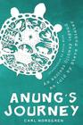 Anung's Journey: An Ancient Ojibway Legend as Told by Steve Fobister Cover Image