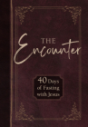 The Encounter: 40 Days of Fasting with Jesus Cover Image