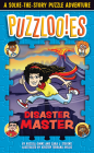 Puzzlooies! Disaster Master: A Solve-the-Story Puzzle Adventure Cover Image