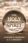 The Holy Spirit: All Who Are Led by the Spirit of God Are Sons of God Cover Image