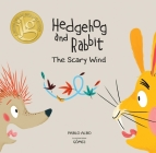 Hedgehog and Rabbit: The Scary Wind (Junior Library Guild Selection) (Hedgehog and Rabbit Collection) Cover Image