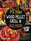 Pit Boss Wood Pellet Grill & Smoker Cookbook [3 Books in 1]: Grill and Taste Hundreds of Succulent Flaming Recipes, Forget Digestive Problems and Disc Cover Image