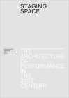 Staging Space: The Architecture of Performance in the 21st Century Cover Image