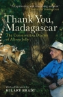 Thank You, Madagascar: The Conservation Diaries of Alison Jolly Cover Image