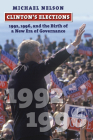 Clinton's Elections: 1992, 1996, and the Birth of a New Era of Governance Cover Image