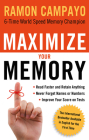 Maximize Your Memory: *Read Faster and Retain Anything *Never Forget a Name or Number *Improve Your Score on Any Test Cover Image