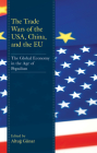 The Trade Wars of the Usa, China, and the Eu: The Global Economy in the Age of Populism Cover Image