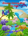 Dinosaur Coloring Book for Kids: Jurassic Animals, Awesome Dinosaur Coloring Book, For Kids Ages 4-8, Book For Boys, Girls, Toddlers, Cute And Fun Din Cover Image