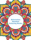 Relaxation Mandala Coloring Books: 50 Beautiful Stress Relief and Calming Cover Image