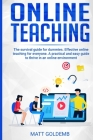 Online Teaching: The survival guide for beginners. Effective online teaching for everyone. A practical and easy guide to thrive in an o Cover Image