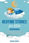 Bedtime stories for kids: This book includes: Sleep meditation to help the child fall asleep and learn to feel peaceful. A collection of fairy t Cover Image