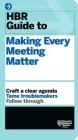 HBR Guide to Making Every Meeting Matter (HBR Guide Series) Cover Image