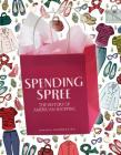 Spending Spree: The History of American Shopping Cover Image