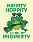 Hippity Hoppity Get Off My Property: Funny Planner for Men Cover Image