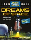 Dreams of Space: Before Apollo Cover Image