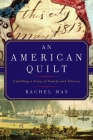 An American Quilt: Unfolding a Story of Family and Slavery Cover Image