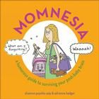 Momnesia: A Humorous Guide to Surviving Your Post-Baby Brain Cover Image