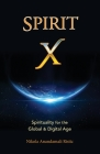 Spirit X: Spirituality for the Global and Digital Age - Basic Principles Cover Image