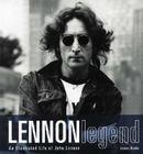 Lennon Legend: An Illustrated Life of John Lennon Cover Image