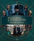 Fantastic Beasts: The Secrets of Dumbledore: Movie Magic (Harry Potter) Cover Image