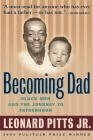 Becoming Dad: Black Men and the Journey to Fatherhood Cover Image