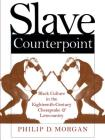 Slave Counterpoint: Black Culture in the Eighteenth-Century Chesapeake and Lowcountry (Published by the Omohundro Institute of Early American Histo) Cover Image