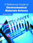 A Reference Guide to Electrochemical Materials Science Cover Image