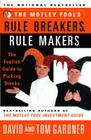 The Motley Fool's Rule Breakers, Rule Makers: The Foolish Guide to Picking Stocks Cover Image