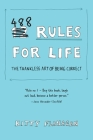 488 Rules for Life: The Thankless Art of Being Correct Cover Image
