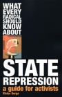 What Every Radical Should Know about State Repression: A Guide for Activists Cover Image