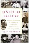 Untold Glory: African Americans in Pursuit of Freedom, Opportunity, and Achievement Cover Image
