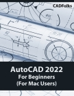 AutoCAD 2022 For Beginners (For Mac Users): Colored Cover Image