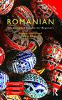Colloquial Romanian: The Complete Course for Beginners Cover Image
