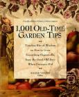 1,001 Old-Time Garden Tips: Timeless Bits of Wisdom on How to Grow Everything Organically, from the Good Old Days When Everyone Did Cover Image