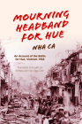 Mourning Headband for Hue: An Account of the Battle for Hue, Vietnam 1968 Cover Image