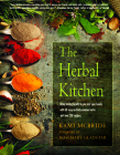 The Herbal Kitchen: Bring Lasting Health to You and Your Family with 50 Easy-to-Find Common Herbs and Over 250 Recipes Cover Image