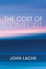 The Cost of Comfort (American Philosophy) Cover Image