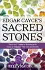 Edgar Cayce's Sacred Stones: The A-Z Guide to Working with Gems to Enhance Your Life and Health Cover Image