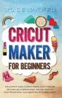 Cricut Maker for Beginners Cover Image